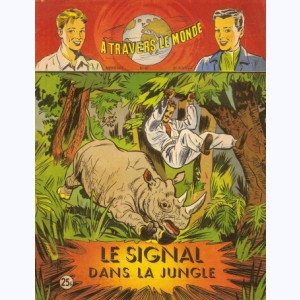 A Travers Le Monde (2ème Série) : n° 87, Le signal dans la jungle