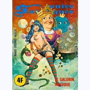 Contes Satyriques : n° 9, Le galurin magique