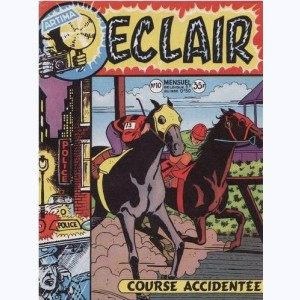 Eclair : n° 10, Course accidentée
