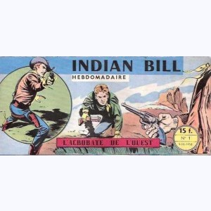 Indian Bill : n° 1, Gill Bart : L'acrobate de l'Ouest
