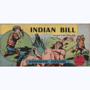Indian Bill : n° 4, Gill Bart : Dangereuse aventure !