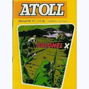 Atoll : n° 77, Colonel X : Mission spéciale