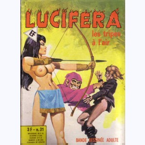 Lucifera : n° 31, Les tripes à l'air