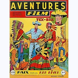 Aventures Film : n° 38, Tex BILL : Paix sur la Red River