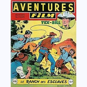 Aventures Film : n° 41, Tex-Bill : Le ranch des esclaves