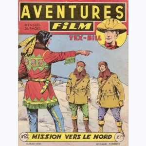 Aventures Film : n° 65, Tex BILL : Mission vers le Nord