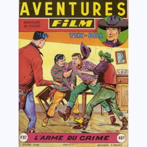 Aventures Film : n° 82, Tex BILL : L'arme du crime