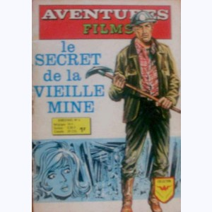 Aventures Films (2ème Série) : n° 6, Le secret de la vieille mine