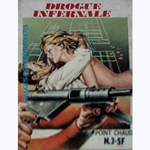 Point Chaud : n° 3, Drogue infernale