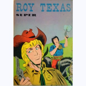 Roy Texas (Album) : n° 1, Recueil Super (01, 02, 03, 04)