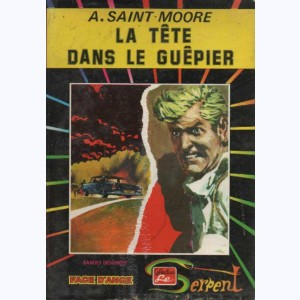 Collection le Serpent : n° 2, Face d'Ange 5 : La tête dans le guêpier Re..