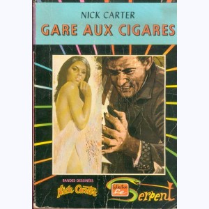 Collection le Serpent : n° 27, Nick Carter 3 : Gare aux cigares Re..