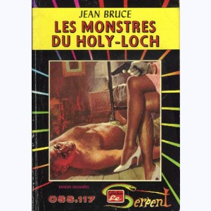 Collection le Serpent : n° 31, OSS 117 : Les monstres du Holy-Loch Re..