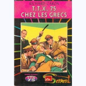 Collection le Serpent : n° 45, T.T.X. 75 chez les grecs Re..