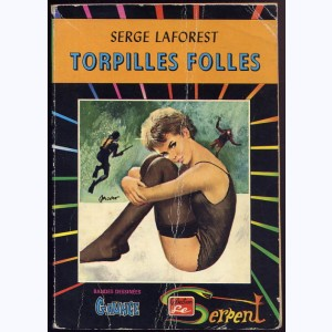 Collection le Serpent : n° 47, Gaunce 6 : Torpilles folles Re..