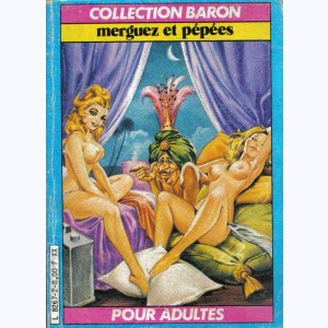 Collection Baron : n° 2, Merguez et pépées