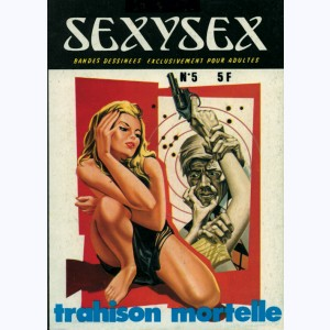 Sexysex : n° 5, Trahison mortelle