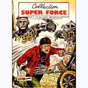 Collection Super Force : n° 5, Force X : L'increvable sosie
