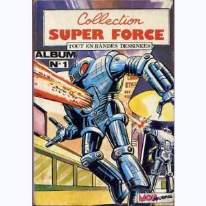 Collection Super Force (Album) : n° 1, Recueil 1 (01, 02, ForceX)