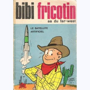 Bibi Fricotin : n° 9, As du far west, satellite artificiel