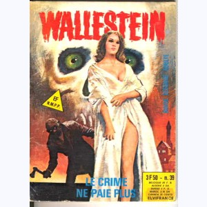 Wallestein : n° 39, Le crime ne paie plus