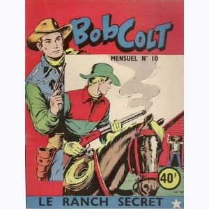 Bob Colt : n° 10, Le ranch secret