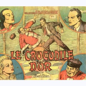 A Travers Le Monde : n° 12, Le crocodile d'or