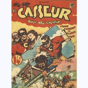 "Big Bill le Casseur : n° 12, ""Bull Dog"" enchaîné"
