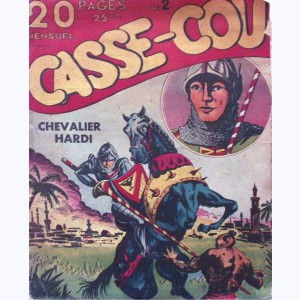Casse Cou : n° 2, Chevalier Hardi