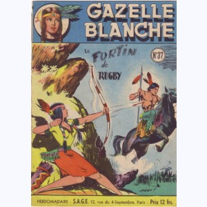 Gazelle Blanche : n° 37, Le fortin de Rugby