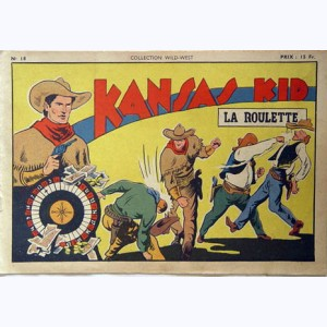 Collection Wild West : n° 18, Kansas Kid : La roulette