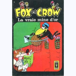 Fox et Crow (Re) : n° 16, La vraie mine d'or