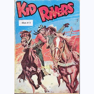 Kid Rivers (Album) : n° 3, Recueil 3 (13, 14, 15, 16, 17, 18)
