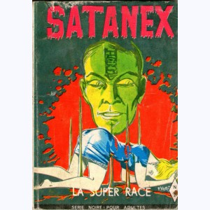 Satanex : n° 2, La super race