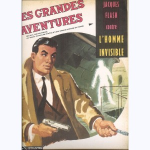 Les Grandes Aventures : n° 3, Jacques Flash : Contre l'homme invisible
