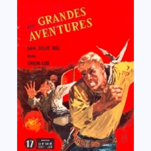 Les Grandes Aventures : n° 17, Sam Billie Bill : Union Sud