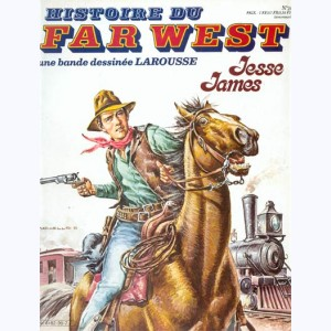 Histoire du Far West : n° 20, Jesse James