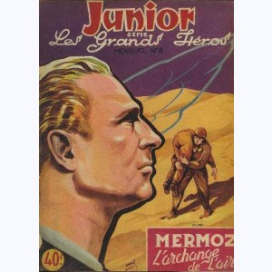 Junior Les Grands Héros : n° 8, Mermoz l'archange de l'air