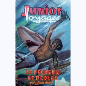 Junior Voyages : n° 2, Le Pecheur De Perles