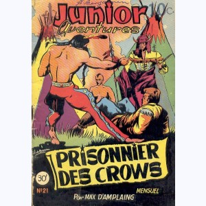 Junior Aventures : n° 21, Prisonnier des Crows