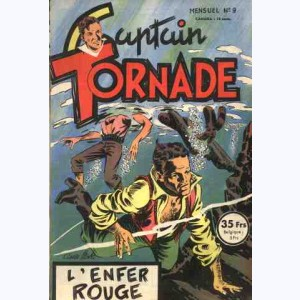 Captain Tornade : n° 9, L'enfer rouge