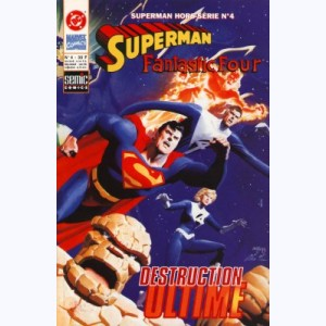 Superman Hors-Série : n° 4, Fantastic Four - Destruction ultime