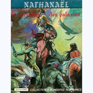 Collection BD inédites : n° 3, Nathanaël - Le Chevalier des galaxies