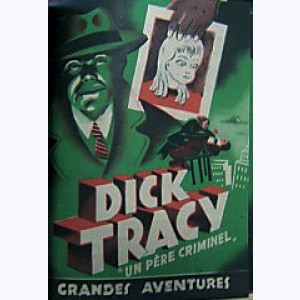 Dick Tracy : n° 2, Un père criminel