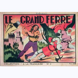 Collection A La Française : n° 8, Le grand Ferré