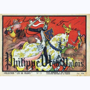Collection Lys de France : n° 13, Philippe IV de Valois
