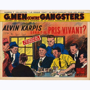 Collection Le Risque-Tout : n° 7, G-Men - Alvin Karpis ... pris vivant ?