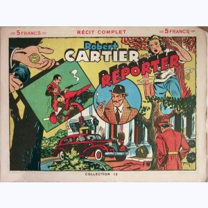 Collection 13 : n° 3, Robert Cartier reporter