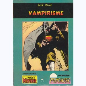 Collection Psychose : n° 2, La Maison 3 : Vampirisme Re..