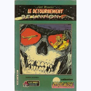 Collection Psychose : n° 19, Il est minuit 2 1 : Le détournement de l'avion F Re..